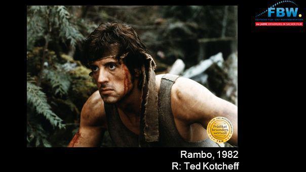 Rambo, 1982 R: Ted Kotcheff