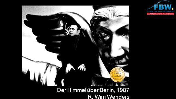 Der Himmel über Berlin, 1987 R: Wim Wenders