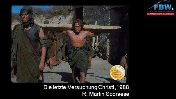 Die letzte Versuchung Christi,1988 R: Martin Scorsese