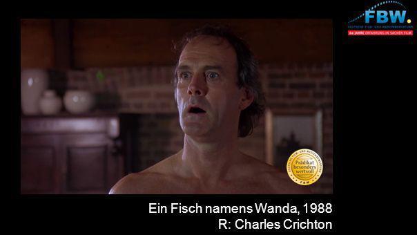 Ein Fisch namens Wanda, 1988 R: Charles Crichton