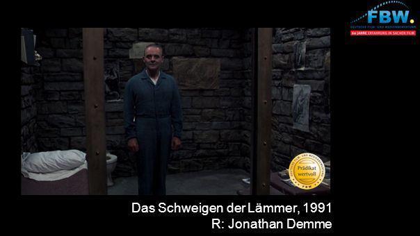 Das Schweigen der Lämmer, 1991 R: Jonathan Demme