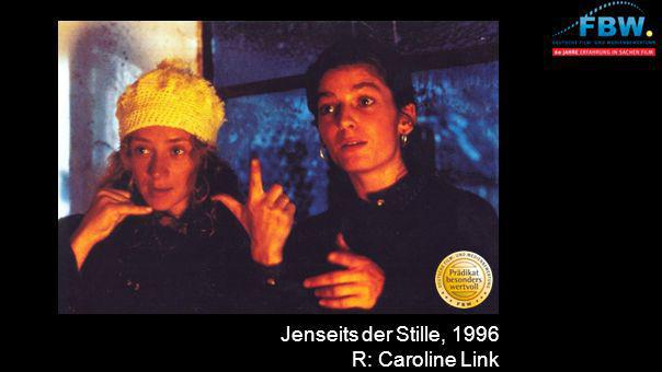 Jenseits der Stille, 1996 R: Caroline Link