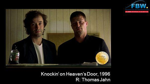 Knockin on Heavens Door, 1996 R: Thomas Jahn
