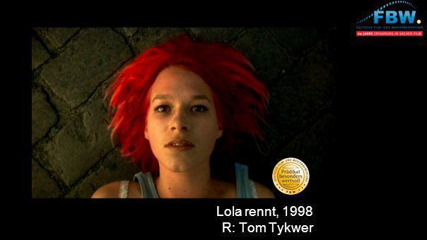 Lola rennt, 1998 R: Tom Tykwer