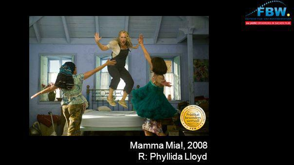 Mamma Mia!, 2008 R: Phyllida Lloyd