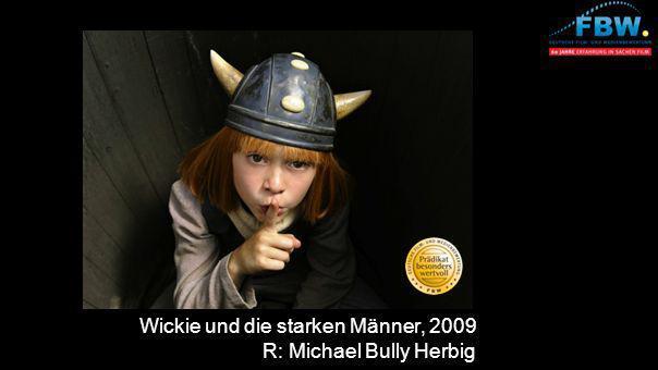 Wickie und die starken Männer, 2009 R: Michael Bully Herbig