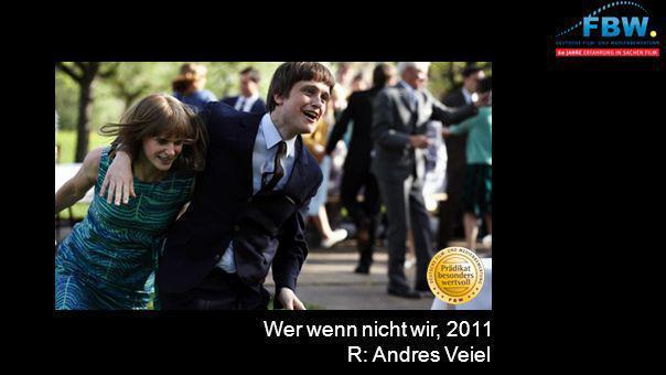Wer wenn nicht wir, 2011 R: Andres Veiel