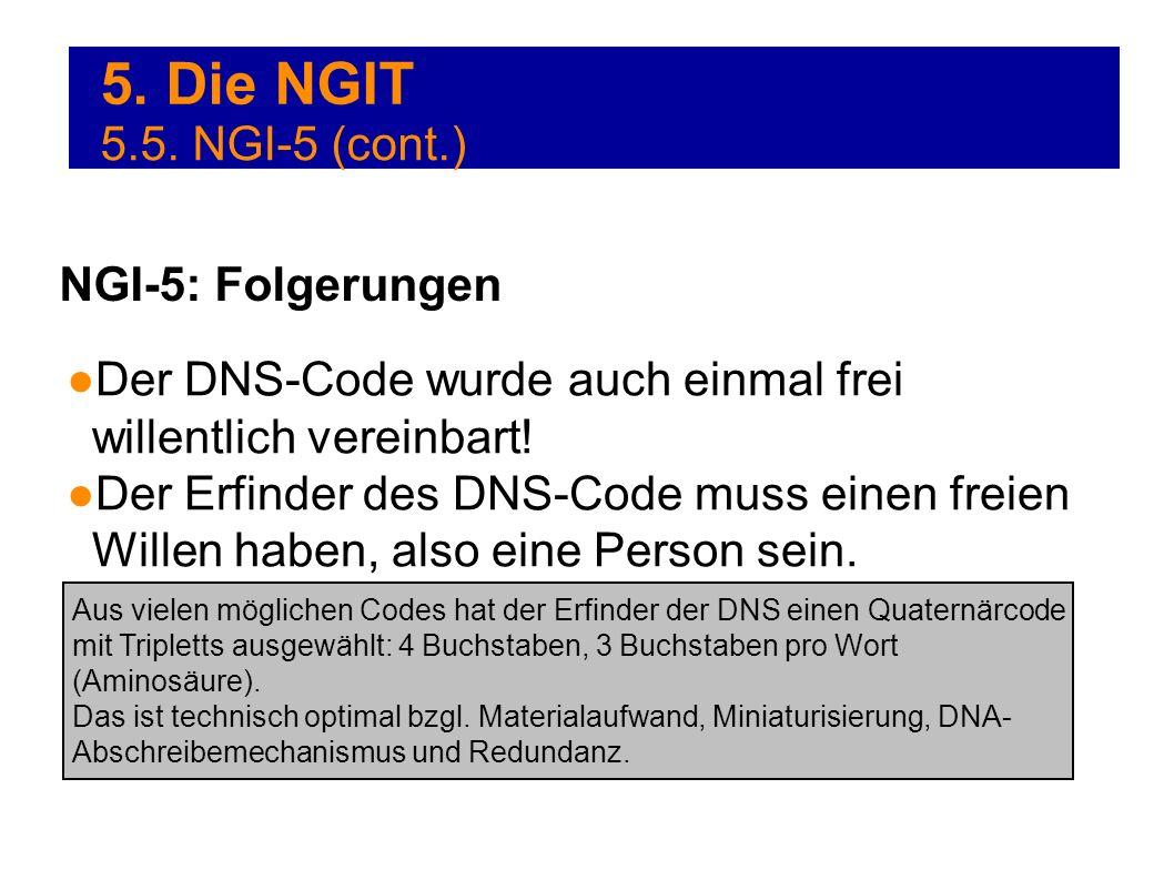 5. Die NGIT Der DNS-Code wurde auch einmal frei willentlich vereinbart! Der Erfinder des DNS-Code muss einen freien Willen haben, also eine Person sei