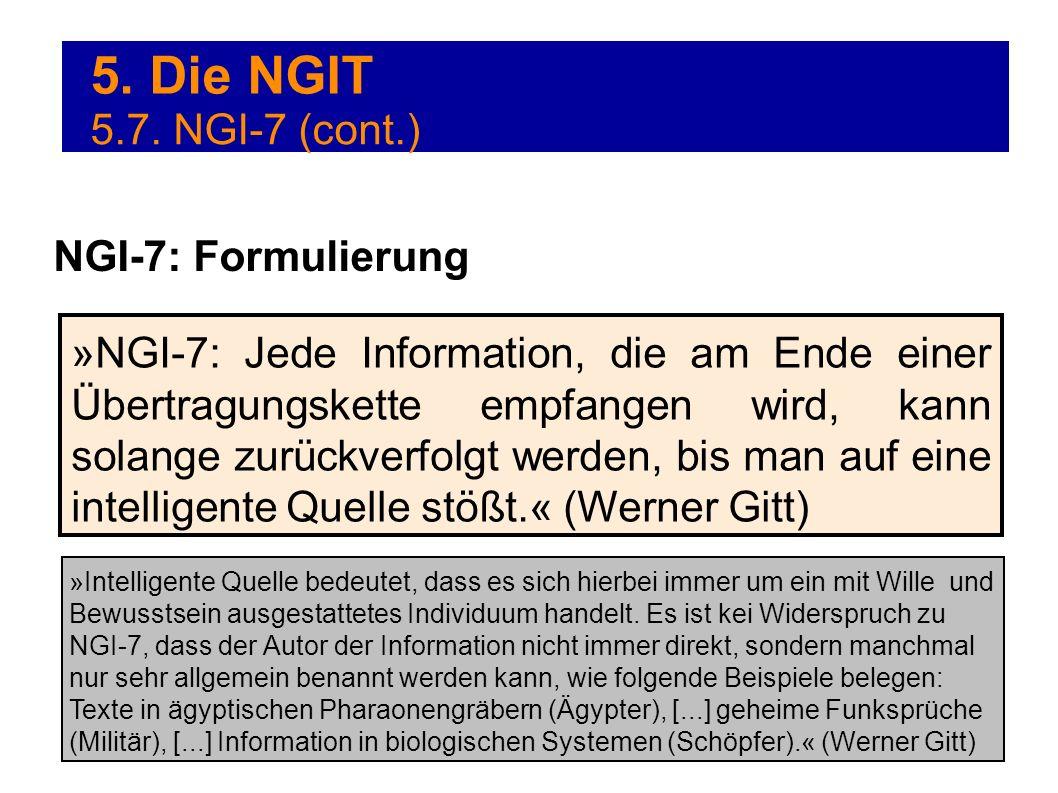 5. Die NGIT »NGI-7: Jede Information, die am Ende einer Übertragungskette empfangen wird, kann solange zurückverfolgt werden, bis man auf eine intelli