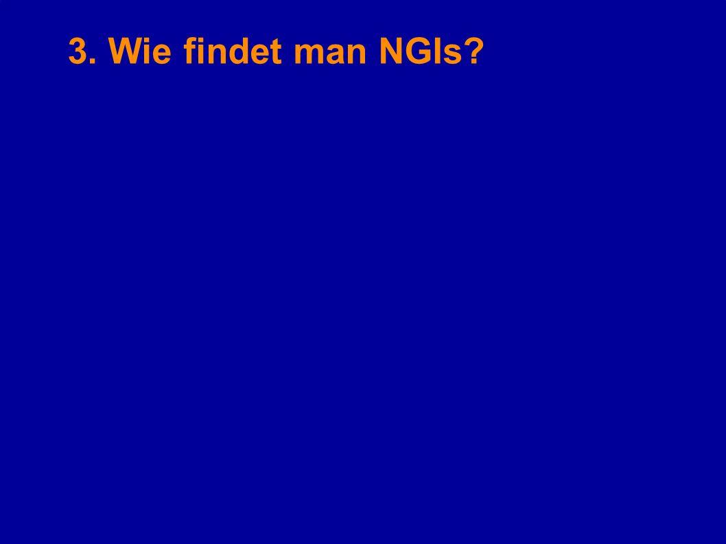 3. Wie findet man NGIs?