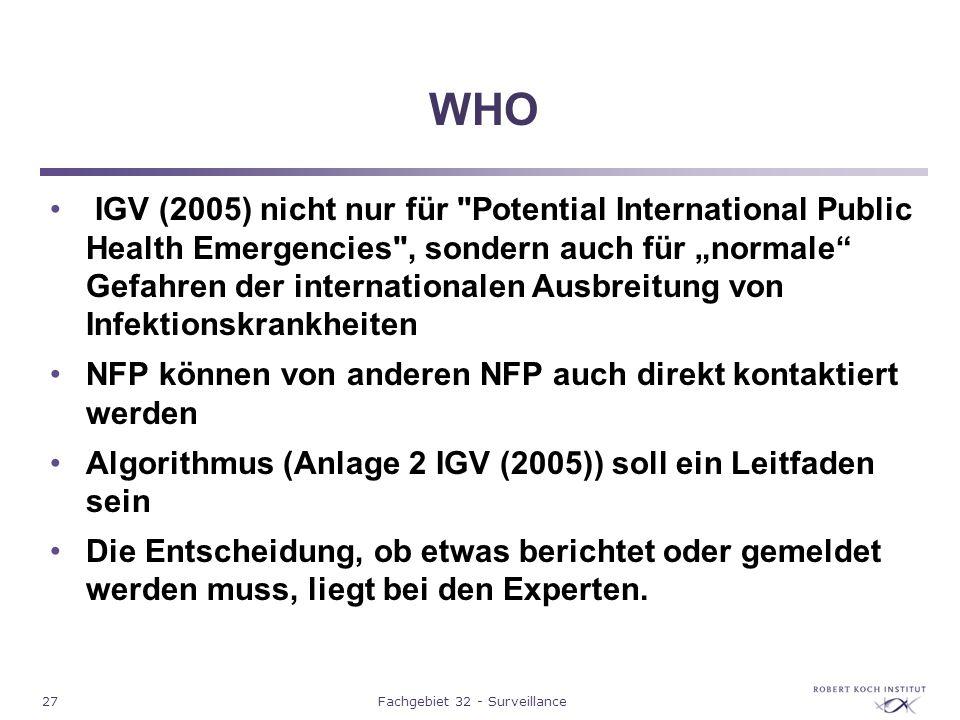 27Fachgebiet 32 - Surveillance WHO IGV (2005) nicht nur für