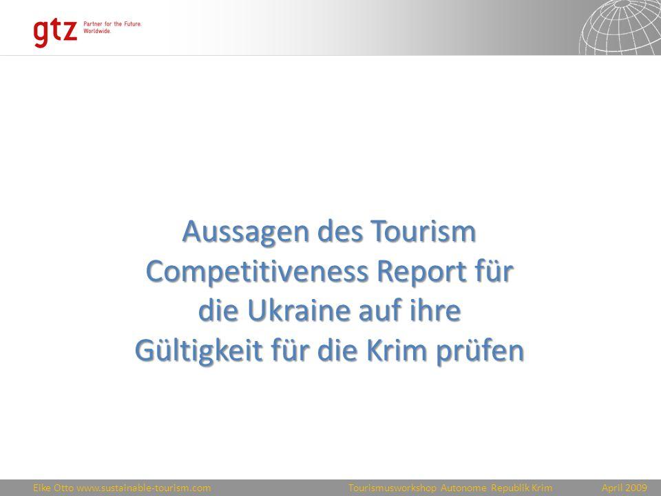 Eike Otto www.sustainable-tourism.comApril 2009 Tourismusworkshop Autonome Republik Krim Ziel: Abgestimmter Tourismusentwicklungsplan für die Krim Wettbewerbsfähiges Destinationsmanagement Maßnahmenvorschlag: Unterstützung der Tourismusorganisation Erarbeitung und Abstimmung eines touristischen Entwicklungsplans für die Krim bzw.