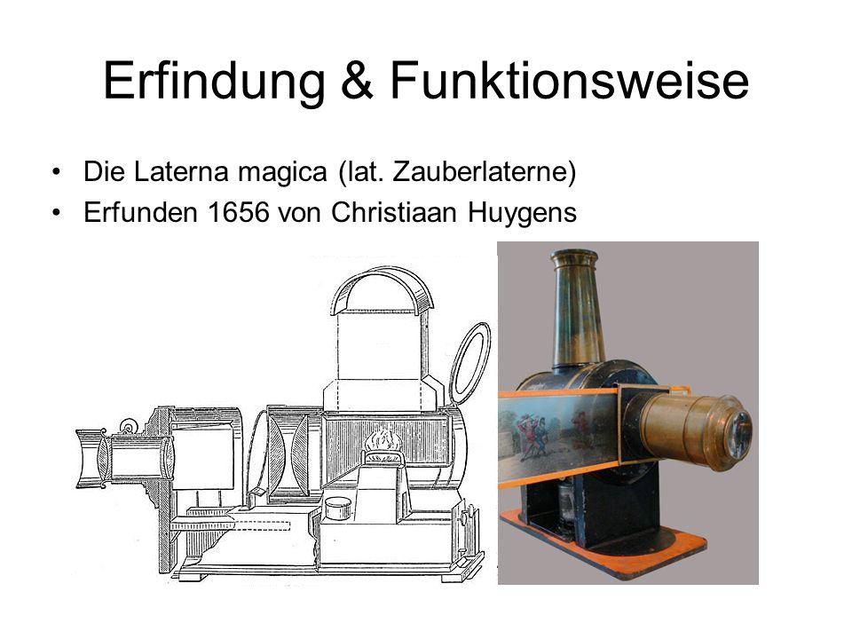 Erfindung & Funktionsweise Die Laterna magica (lat. Zauberlaterne) Erfunden 1656 von Christiaan Huygens