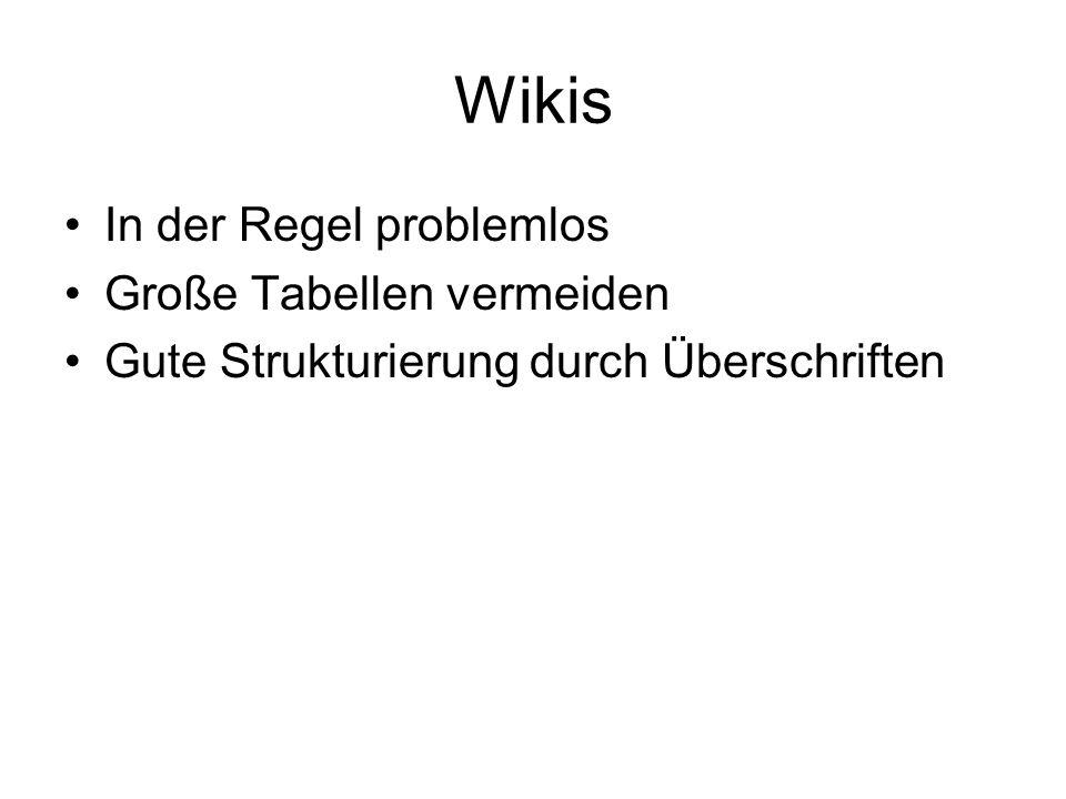 Wikis In der Regel problemlos Große Tabellen vermeiden Gute Strukturierung durch Überschriften