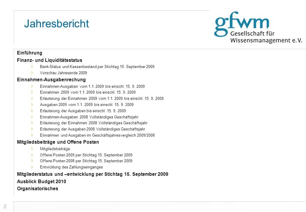 33 Rückblick: Allgemeine Öffentlichkeitsarbeit und Beziehungspflege(2) Kontaktpflege und Networking Teilnahme an den GfWM-Wissensmanagementstammtischen Pflege der Kontakte zu AKWM, PWM, SKMF, Herr Prof.