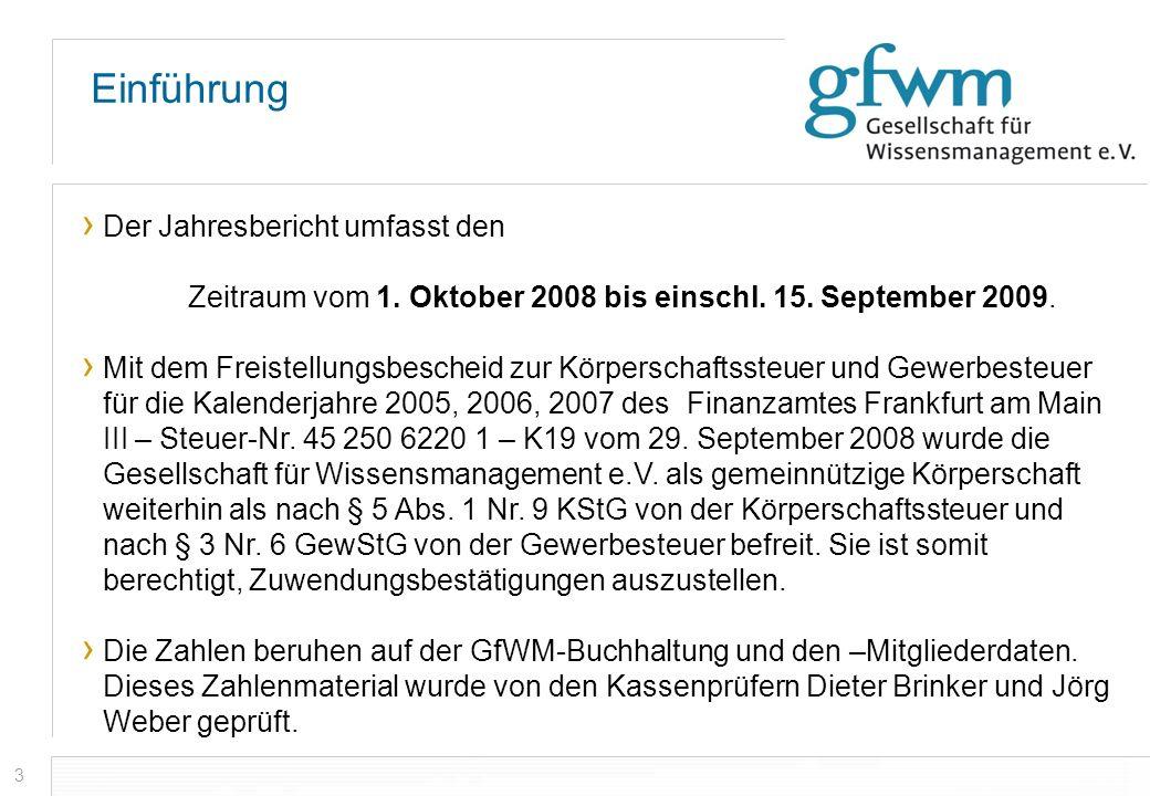 3 Einführung Der Jahresbericht umfasst den Zeitraum vom 1. Oktober 2008 bis einschl. 15. September 2009. Mit dem Freistellungsbescheid zur Körperschaf