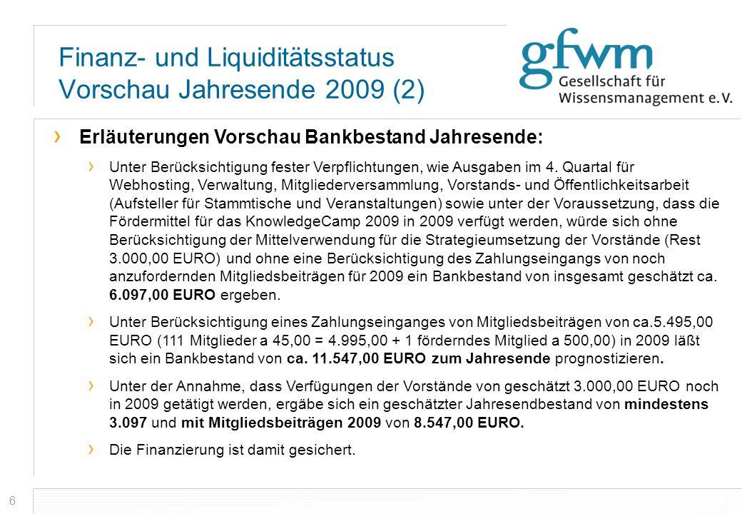 6 Finanz- und Liquiditätsstatus Vorschau Jahresende 2009 (2) Erläuterungen Vorschau Bankbestand Jahresende: Unter Berücksichtigung fester Verpflichtun