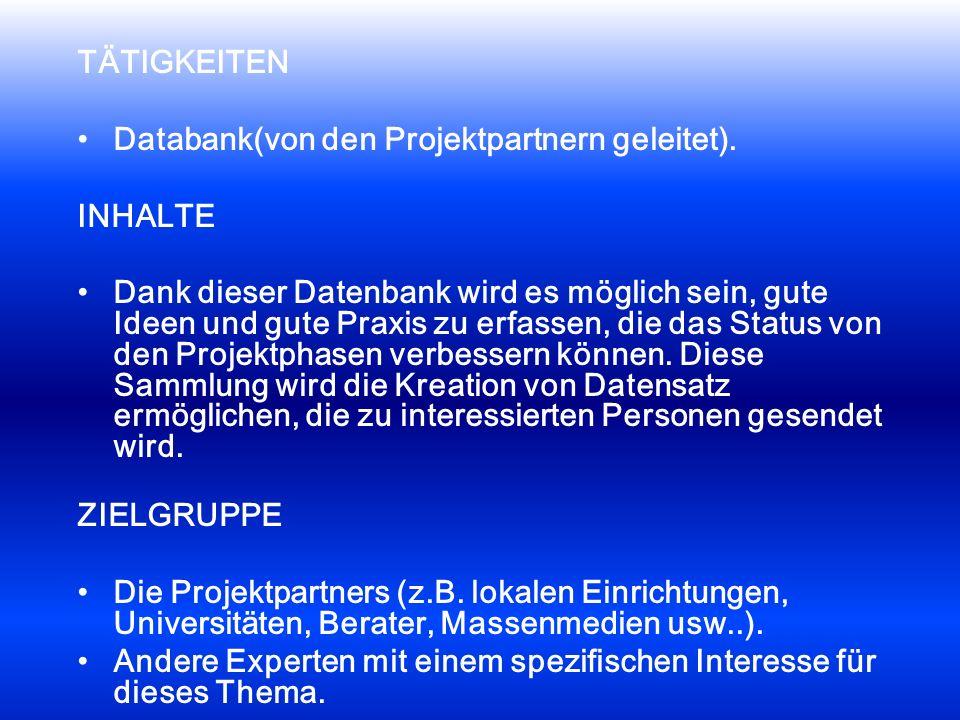 TÄTIGKEITEN Databank(von den Projektpartnern geleitet).
