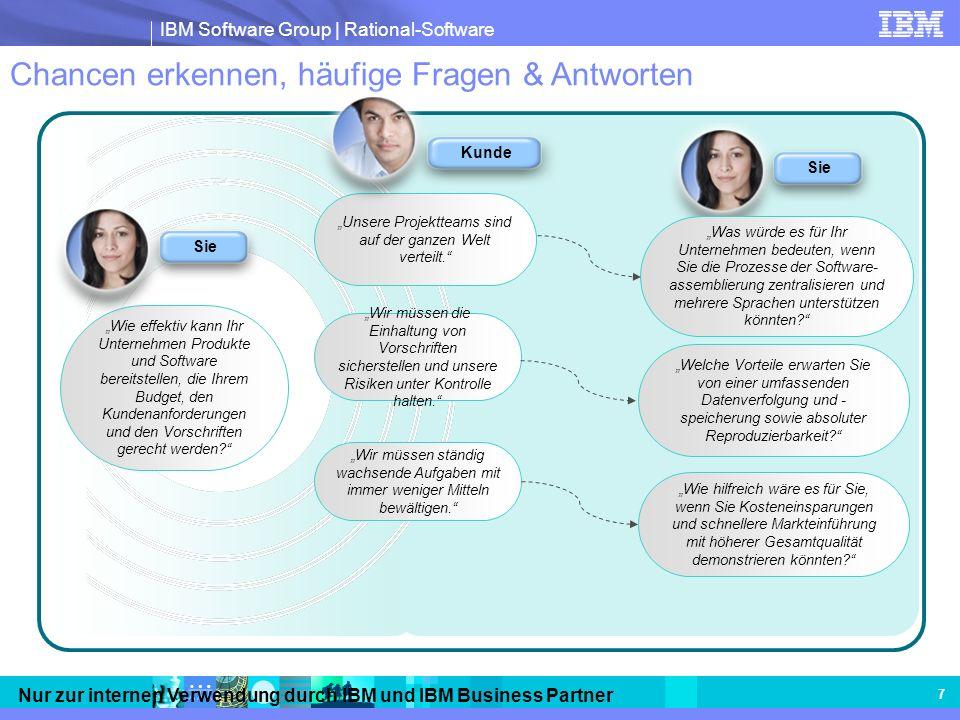 IBM Software Group | Rational-Software Nur zur internen Verwendung durch IBM und IBM Business Partner 7 Chancen erkennen, häufige Fragen & Antworten W