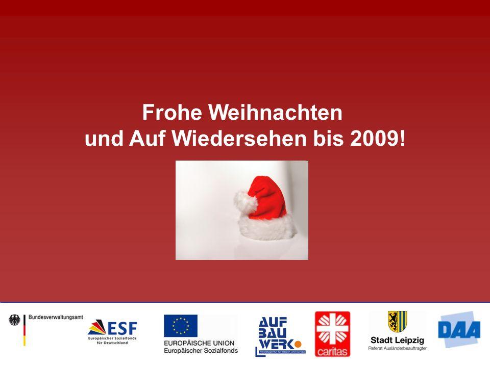 Frohe Weihnachten und Auf Wiedersehen bis 2009!