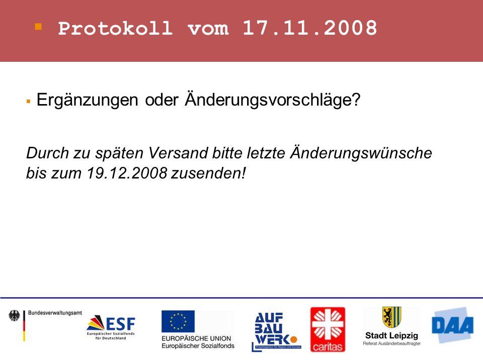 Protokoll vom 17.11.2008 Ergänzungen oder Änderungsvorschläge.