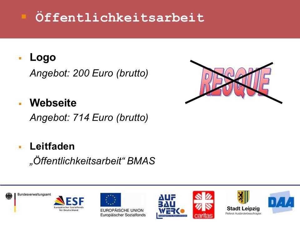Öffentlichkeitsarbeit Logo Angebot: 200 Euro (brutto) Webseite Angebot: 714 Euro (brutto) Leitfaden Öffentlichkeitsarbeit BMAS