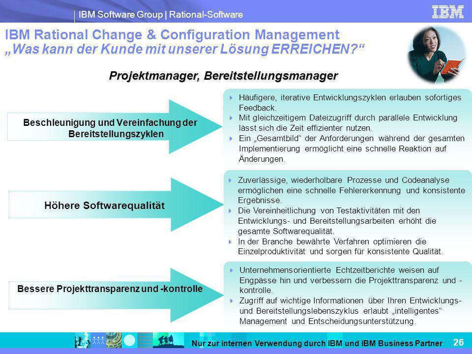 IBM Software Group   Rational-Software 26 Nur zur internen Verwendung durch IBM und IBM Business Partner Projektmanager, Bereitstellungsmanager Beschl