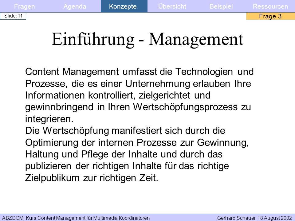 ABZDGM, Kurs Content Management für Multimedia KoordinatorenGerhard Schauer, 18 August 2002 Slide: 11 Content Management umfasst die Technologien und