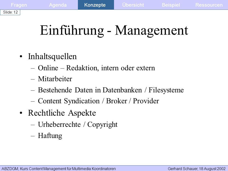 ABZDGM, Kurs Content Management für Multimedia KoordinatorenGerhard Schauer, 18 August 2002 Slide: 12 Einführung - Management Inhaltsquellen –Online –