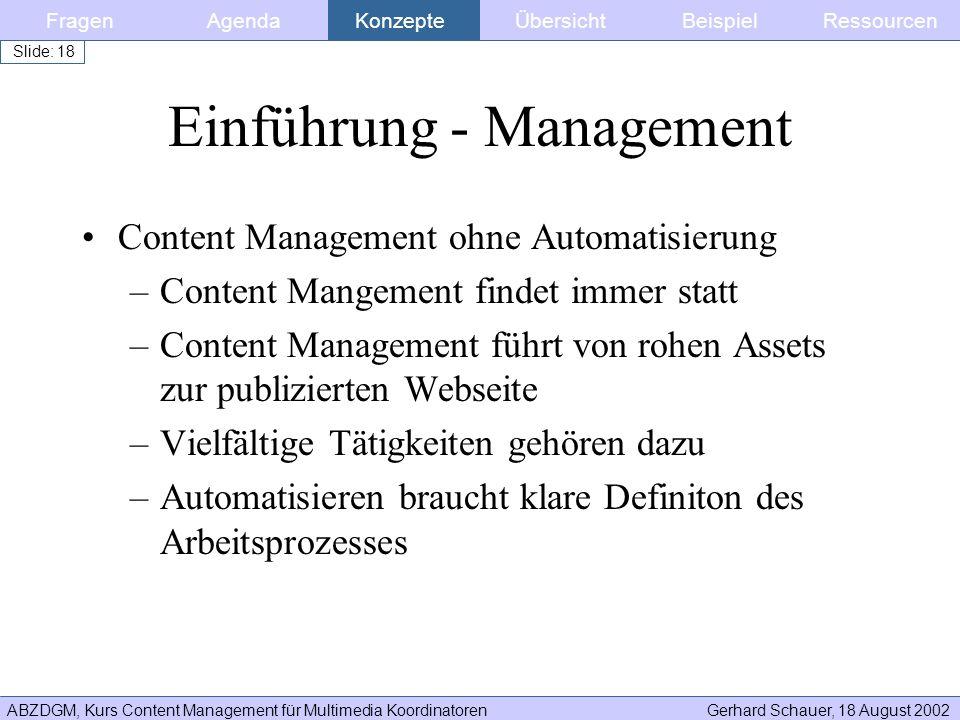 ABZDGM, Kurs Content Management für Multimedia KoordinatorenGerhard Schauer, 18 August 2002 Slide: 18 Einführung - Management Content Management ohne