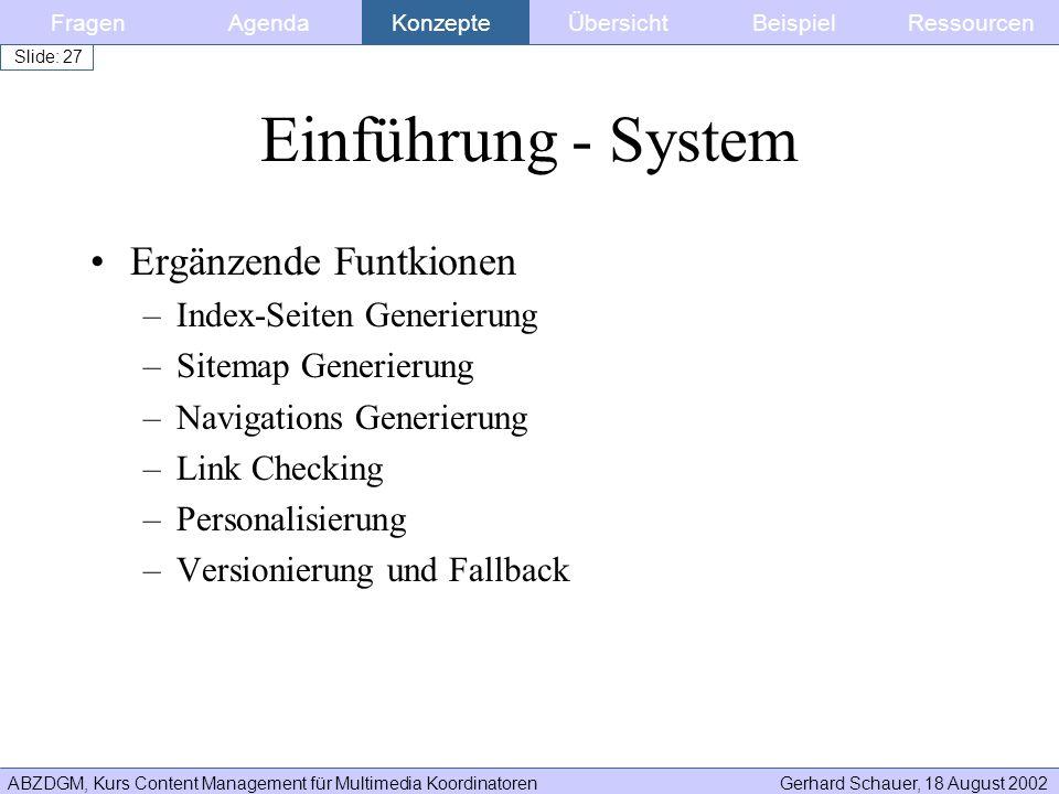 ABZDGM, Kurs Content Management für Multimedia KoordinatorenGerhard Schauer, 18 August 2002 Slide: 27 Einführung - System Ergänzende Funtkionen –Index