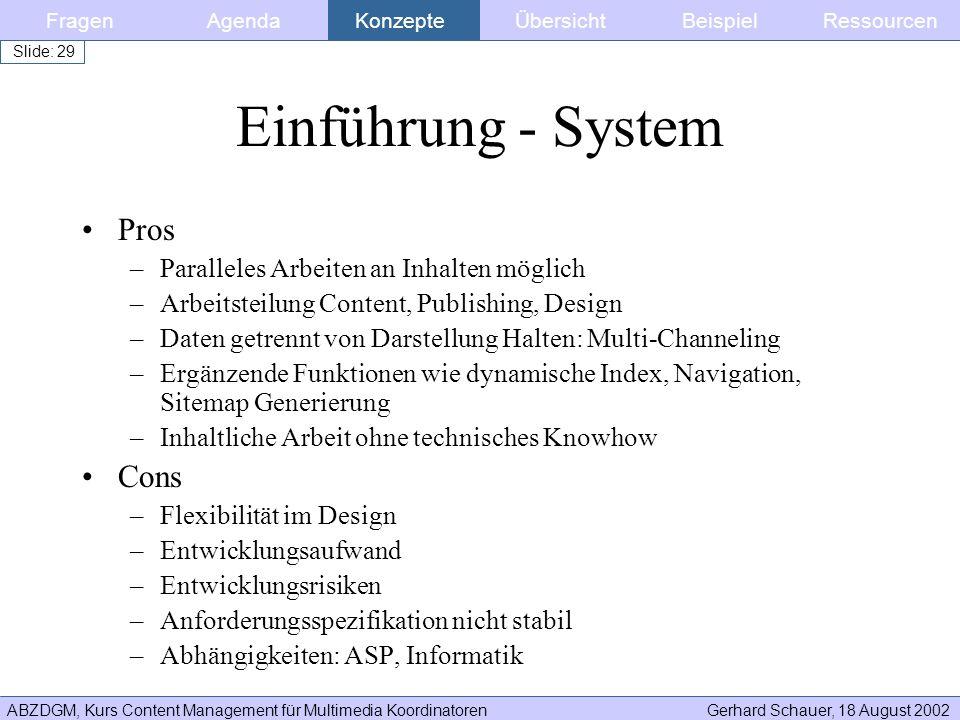 ABZDGM, Kurs Content Management für Multimedia KoordinatorenGerhard Schauer, 18 August 2002 Slide: 29 Einführung - System Pros –Paralleles Arbeiten an