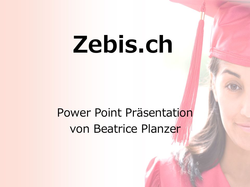 Zebis.ch Power Point Präsentation von Beatrice Planzer