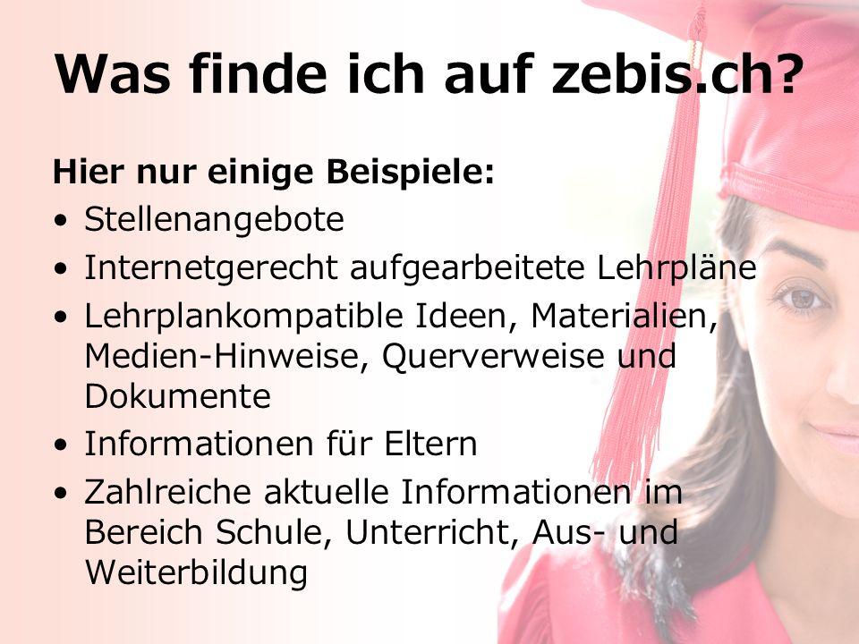 Was finde ich auf zebis.ch.