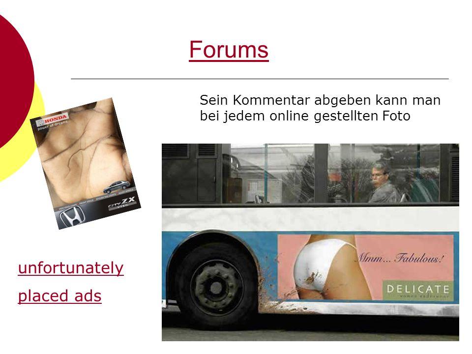 Forums unfortunately placed ads Sein Kommentar abgeben kann man bei jedem online gestellten Foto