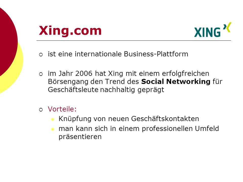 Xing.com ist eine internationale Business-Plattform im Jahr 2006 hat Xing mit einem erfolgfreichen Börsengang den Trend des Social Networking für Gesc