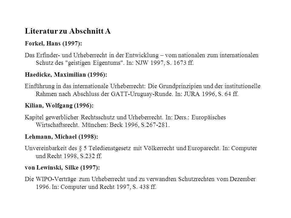 Literatur zu Abschnitt A Forkel, Hans (1997): Das Erfinder- und Urheberrecht in der Entwicklung – vom nationalen zum internationalen Schutz des