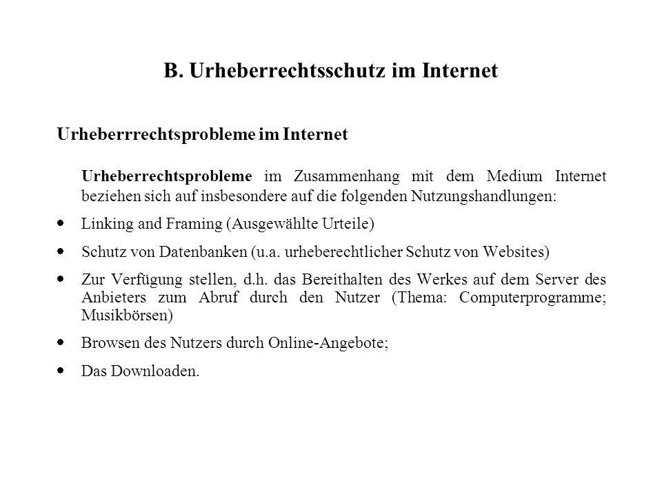 B. Urheberrechtsschutz im Internet Urheberrrechtsprobleme im Internet Urheberrechtsprobleme im Zusammenhang mit dem Medium Internet beziehen sich auf