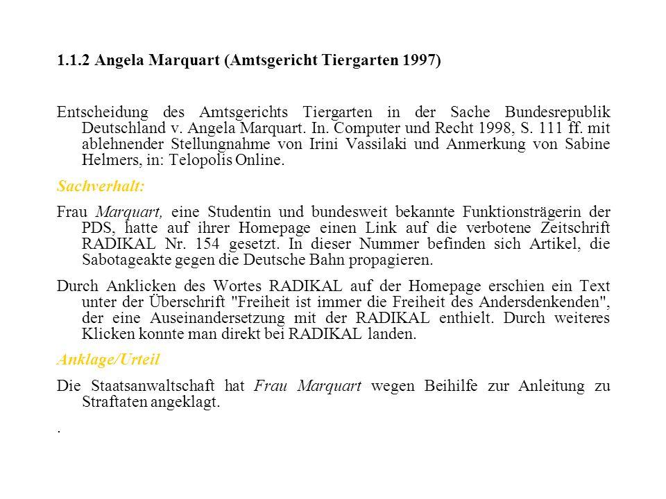 1.1.2 Angela Marquart (Amtsgericht Tiergarten 1997) Entscheidung des Amtsgerichts Tiergarten in der Sache Bundesrepublik Deutschland v. Angela Marquar