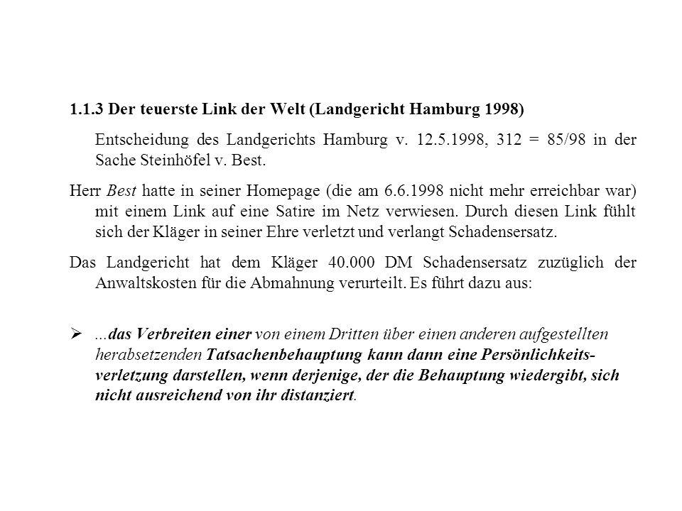 1.1.3 Der teuerste Link der Welt (Landgericht Hamburg 1998) Entscheidung des Landgerichts Hamburg v. 12.5.1998, 312 = 85/98 in der Sache Steinhöfel v.