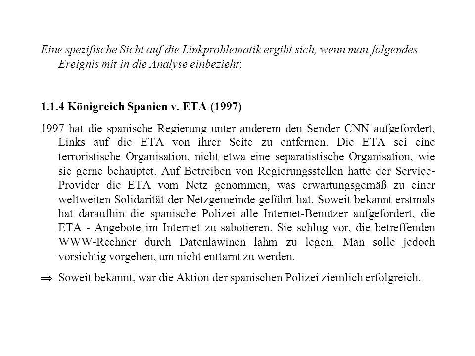 Eine spezifische Sicht auf die Linkproblematik ergibt sich, wenn man folgendes Ereignis mit in die Analyse einbezieht: 1.1.4 Königreich Spanien v. ETA