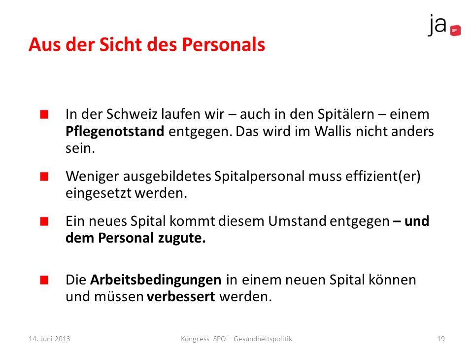 Aus der Sicht des Personals In der Schweiz laufen wir – auch in den Spitälern – einem Pflegenotstand entgegen. Das wird im Wallis nicht anders sein. W