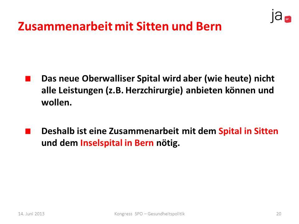 Zusammenarbeit mit Sitten und Bern Das neue Oberwalliser Spital wird aber (wie heute) nicht alle Leistungen (z.B. Herzchirurgie) anbieten können und w