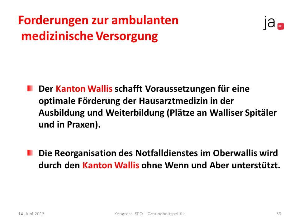 Forderungen zur ambulanten medizinische Versorgung Der Kanton Wallis schafft Voraussetzungen für eine optimale Förderung der Hausarztmedizin in der Au