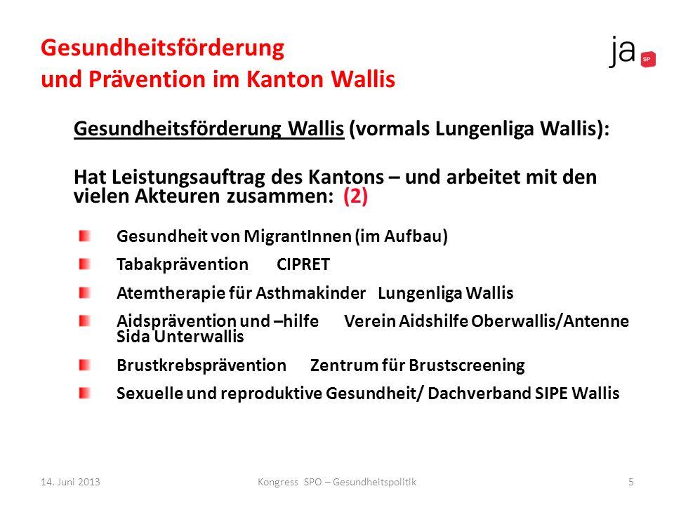 Prävention und Gesundheitsförderung im Kanton Wallis Es wird viel gemacht.