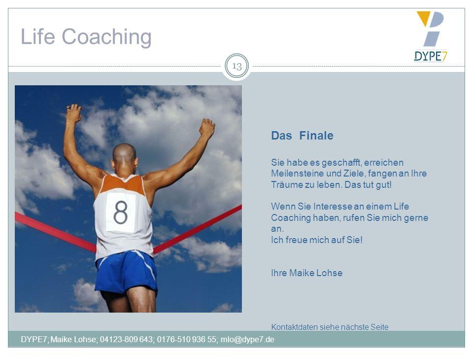 Life Coaching 13 Das Finale Sie habe es geschafft, erreichen Meilensteine und Ziele, fangen an Ihre Träume zu leben. Das tut gut! Wenn Sie Interesse a