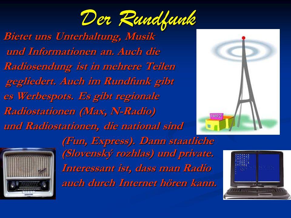 Der Rundfunk Bietet uns Unterhaltung, Musik und Informationen an.