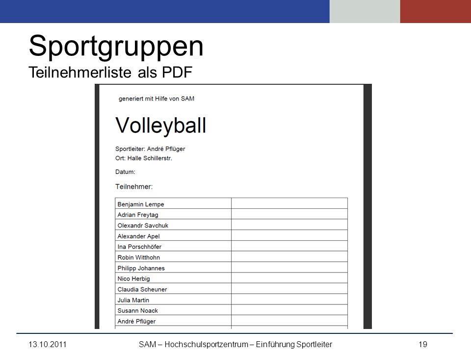 Sportgruppen Teilnehmerliste als PDF 13.10.2011SAM – Hochschulsportzentrum – Einführung Sportleiter19
