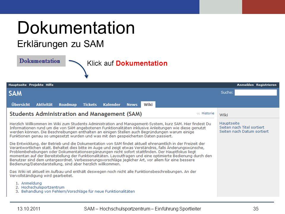 Dokumentation Erklärungen zu SAM 13.10.2011SAM – Hochschulsportzentrum – Einführung Sportleiter35 Klick auf Dokumentation