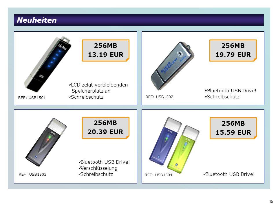15 Neuheiten REF: USB1501 REF: USB1502 REF: USB1503 REF: USB1504 256MB 13.19 EUR Bluetooth USB Drive.